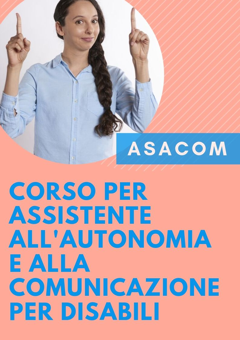 Corso per Assistente all'autonomia e alla comunicazione per disabili (ASACOM)