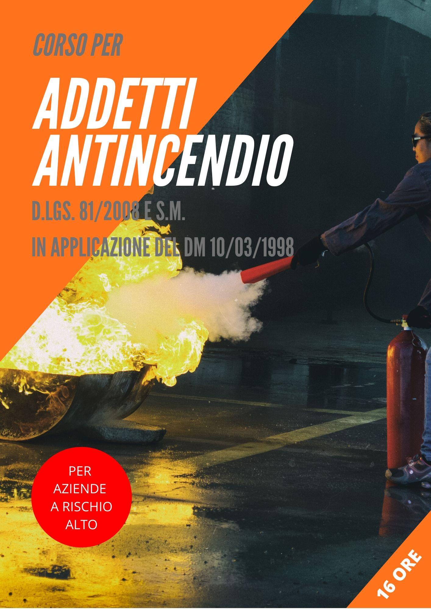 Sicurezza sul lavoro – Addetto antincendio – Rischio Alto